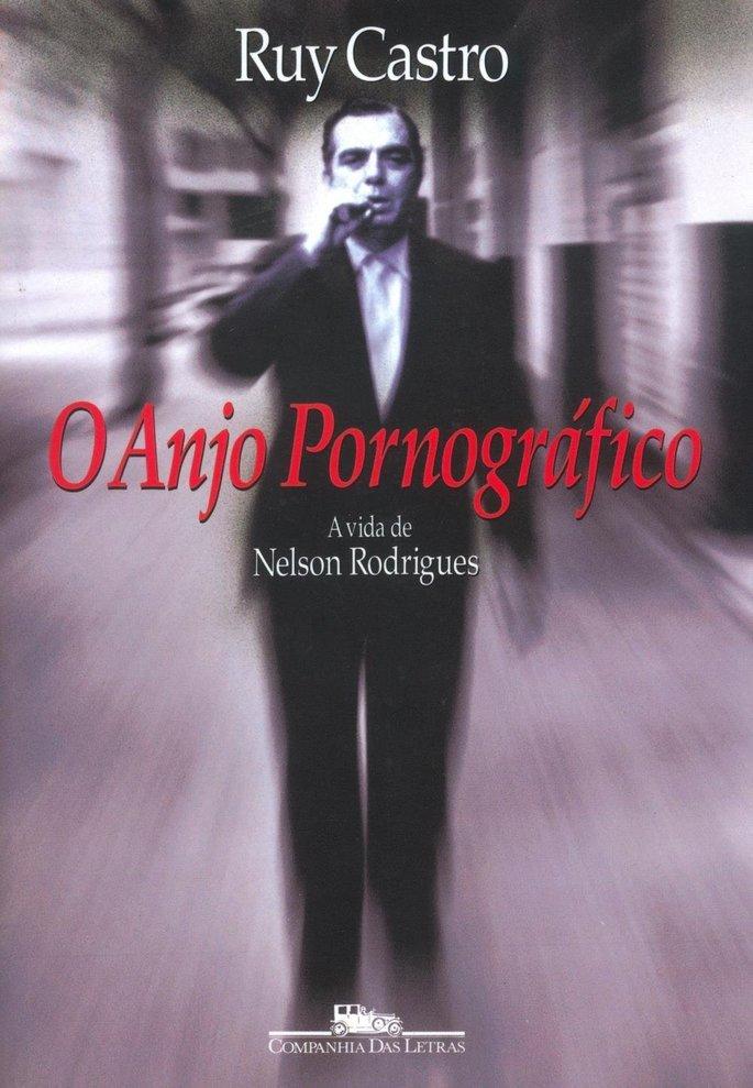 O Anjo Pornográfico - A vida de Nelson Rodrigues