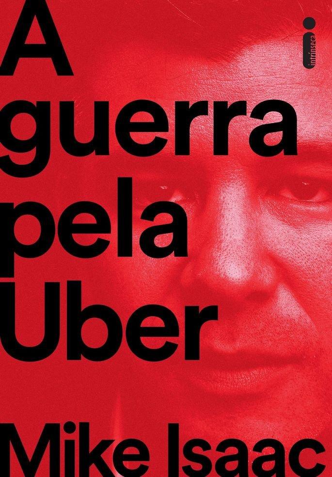 A guerra pela Uber (Mike Isaac)