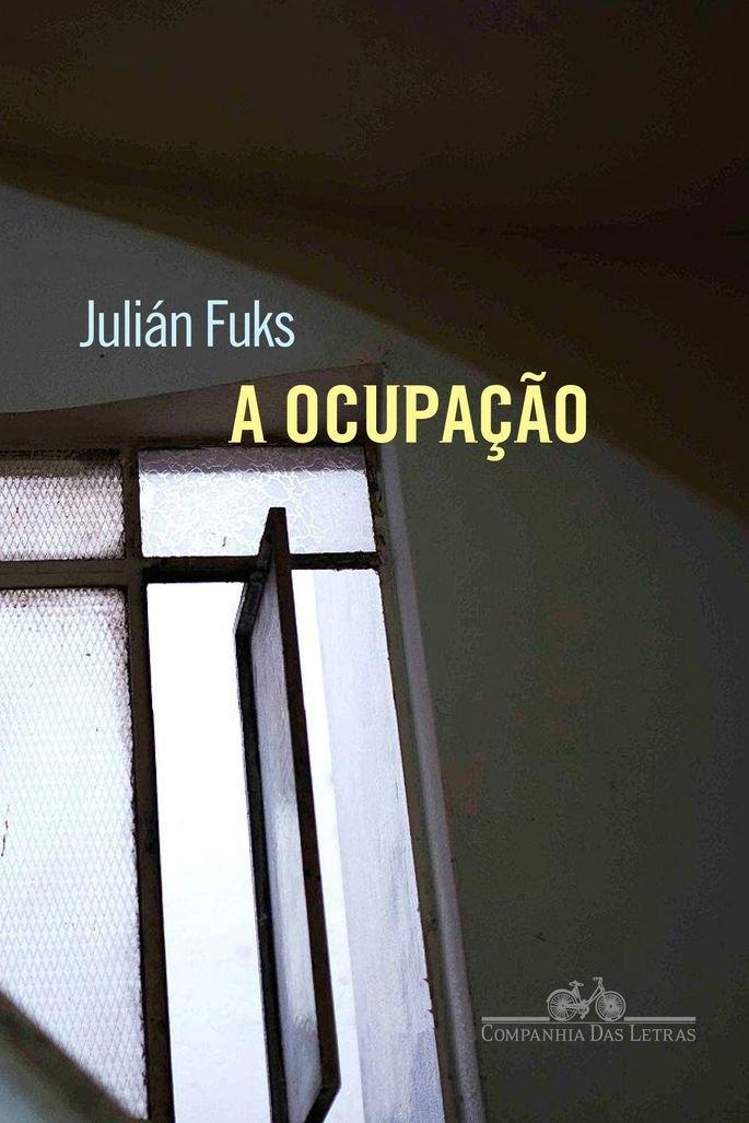 A ocupação (Julián Fuks)