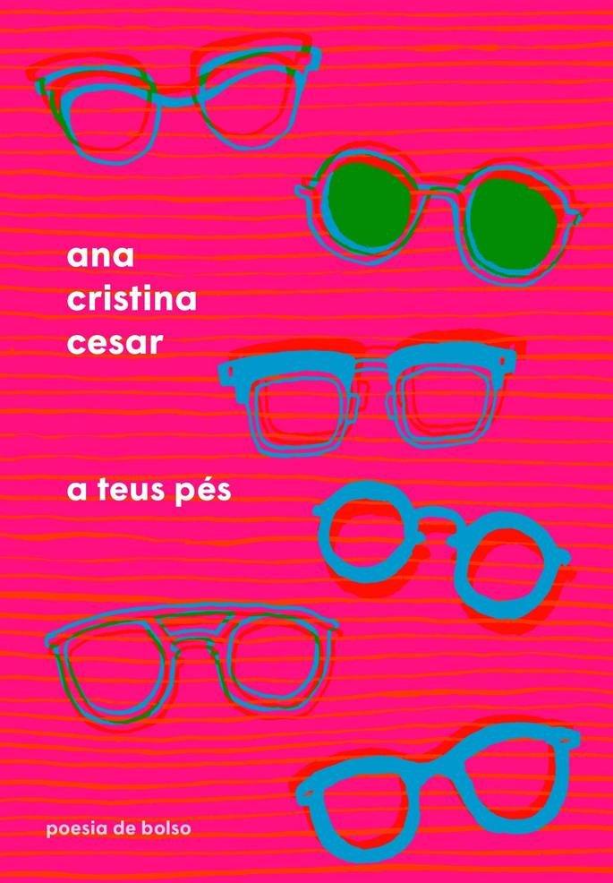 A teus pés, Ana Cristina César