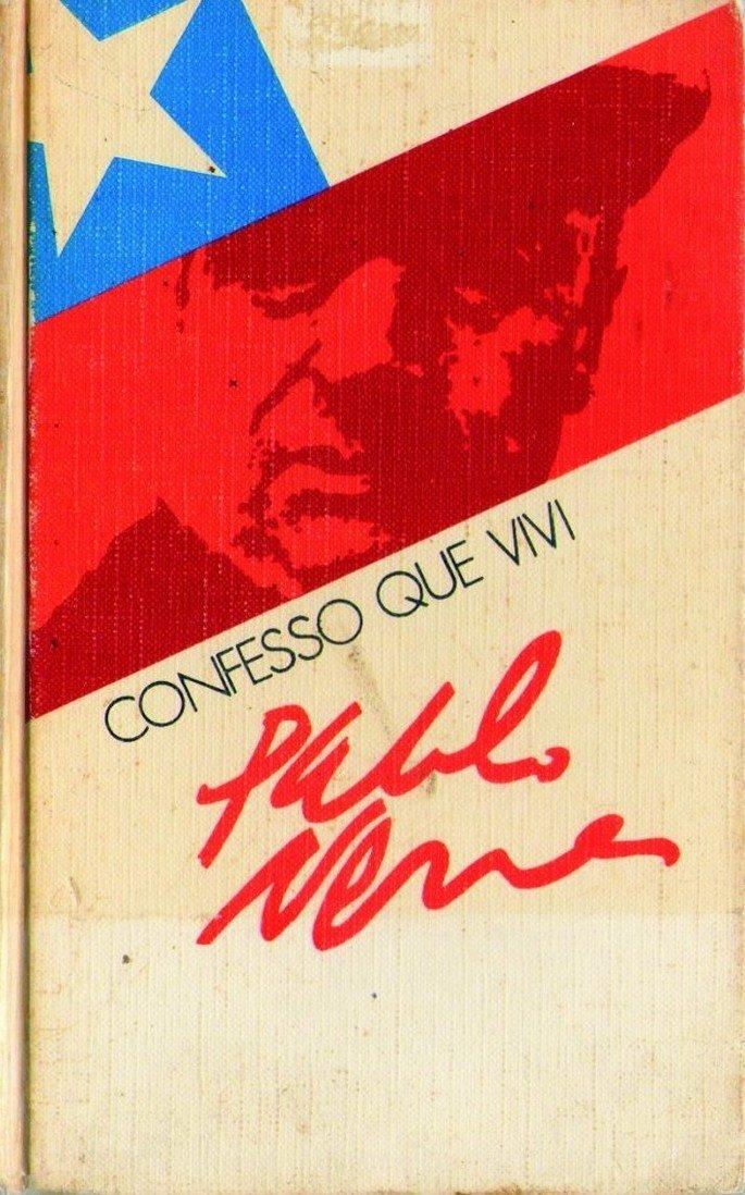 Confesso que vivi, de Pablo Neruda