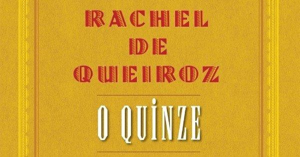 O Quinze: análise e resumo da obra de Rachel de Queiroz