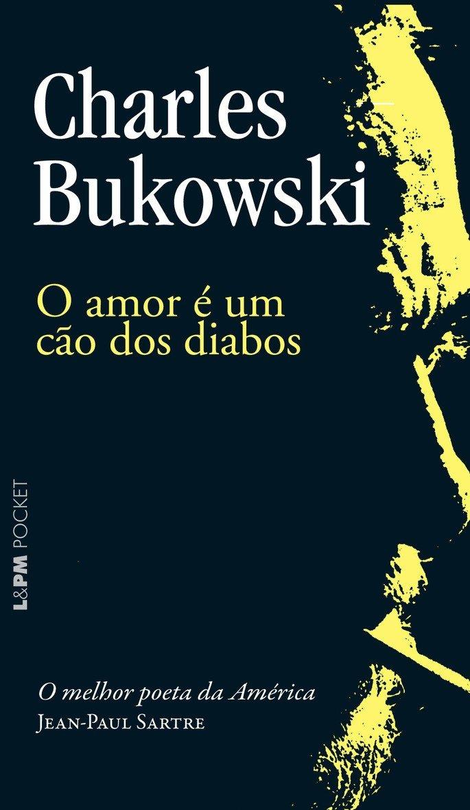 O amor é um cão dos diabos, Charles Bukowski