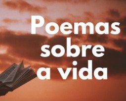12 poemas sobre a vida escritos por autores famosos