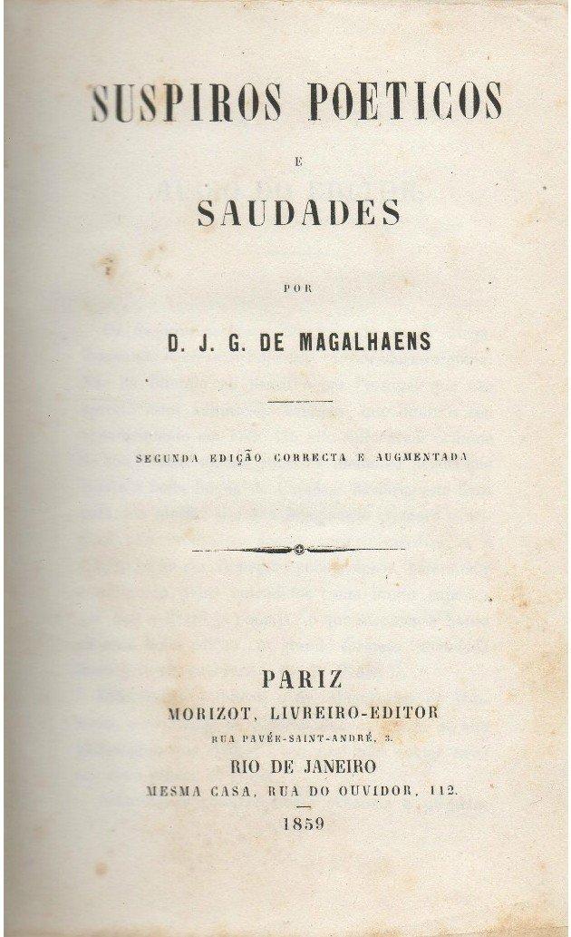 Suspiros poéticos e saudades, lançado em 1936, foi o livro considerado marco inicial do Romantismo no Brasil.